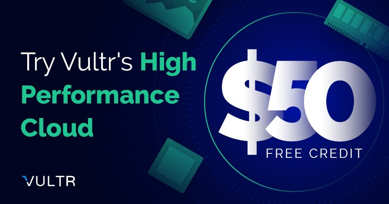 2019's August, Vultr New Offers: $50 Free credits VPS Hosting